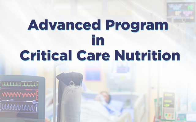 Advanced Program in Critical Care Nutrition - Part 1