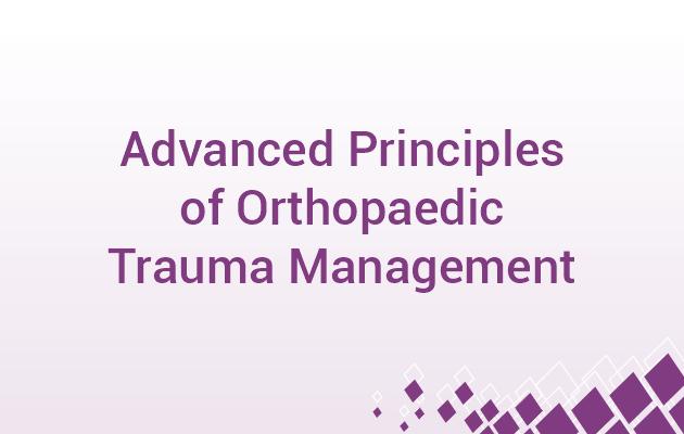 Advanced Principles of Orthopaedic Traum..