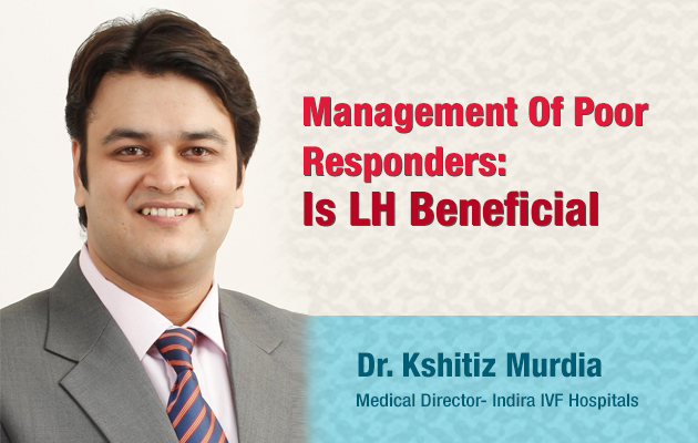 Management Of Poor Responders: Is LH Beneficial