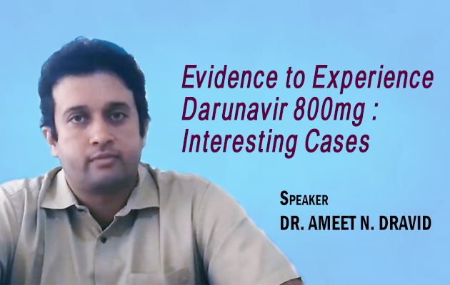 Evidence to Experience Darunavir 800mg : Interesting Cases