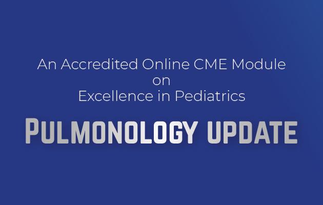 Excellence in Pediatrics - Pulmonology Update