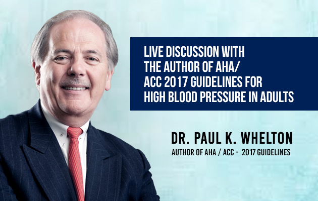 Live Discussion with the Author of AHA/ACC 2017 for HBP in Adults