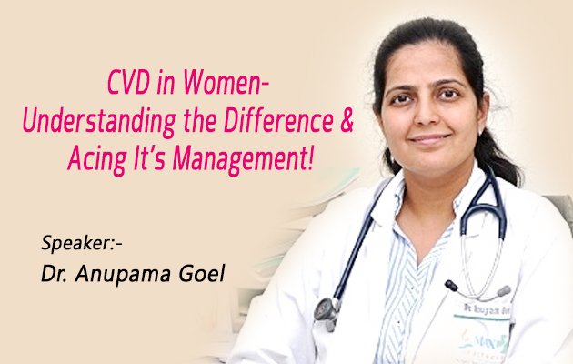 CVD in Women- Understanding the Difference & Acing it's Management !
